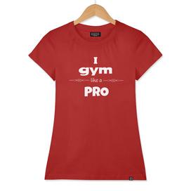 I gym like a Pro