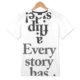 Every story has flip side!