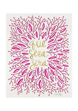 Que Sera Sera (Pink)