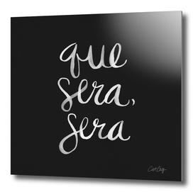 Que Sera Sera (Black/White)