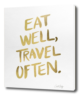 Eat Well, Travel Often (Gold)