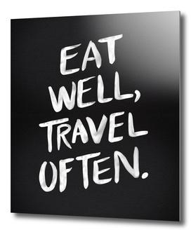 Eat Well, Travel Often (Black)