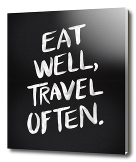 Eat Well, Travel Often (Black)
