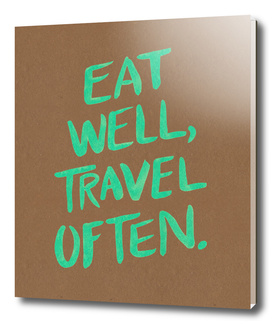 Eat Well, Travel Often (Green)