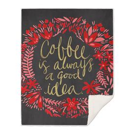 Coffee is Always a Good Idea (Black/Pink)