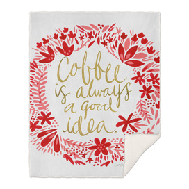 Coffee is Always a Good Idea (Pink/White)