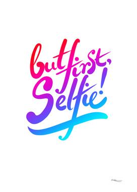 but first, selfie!