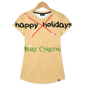 Merry Christ Not Happy Holidays