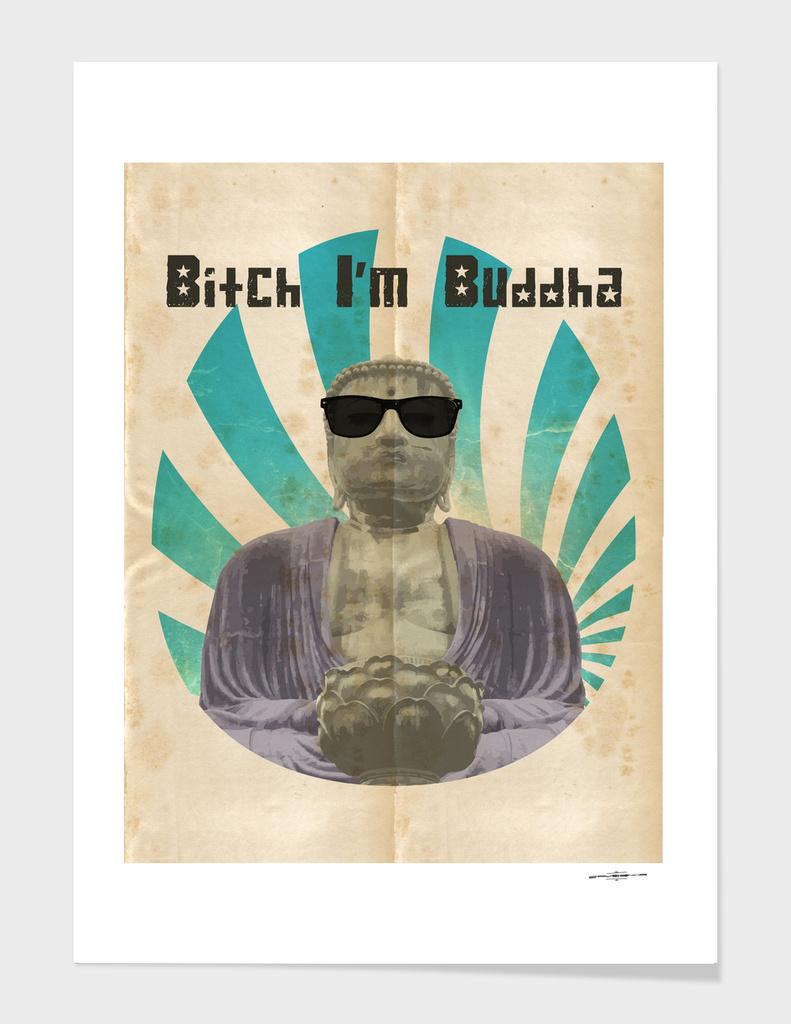 Bitch I'm Buddha
