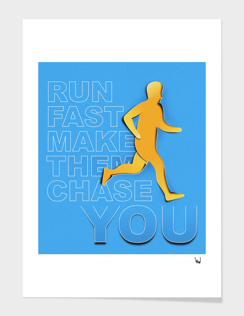 Run Fast Make Them Chase You