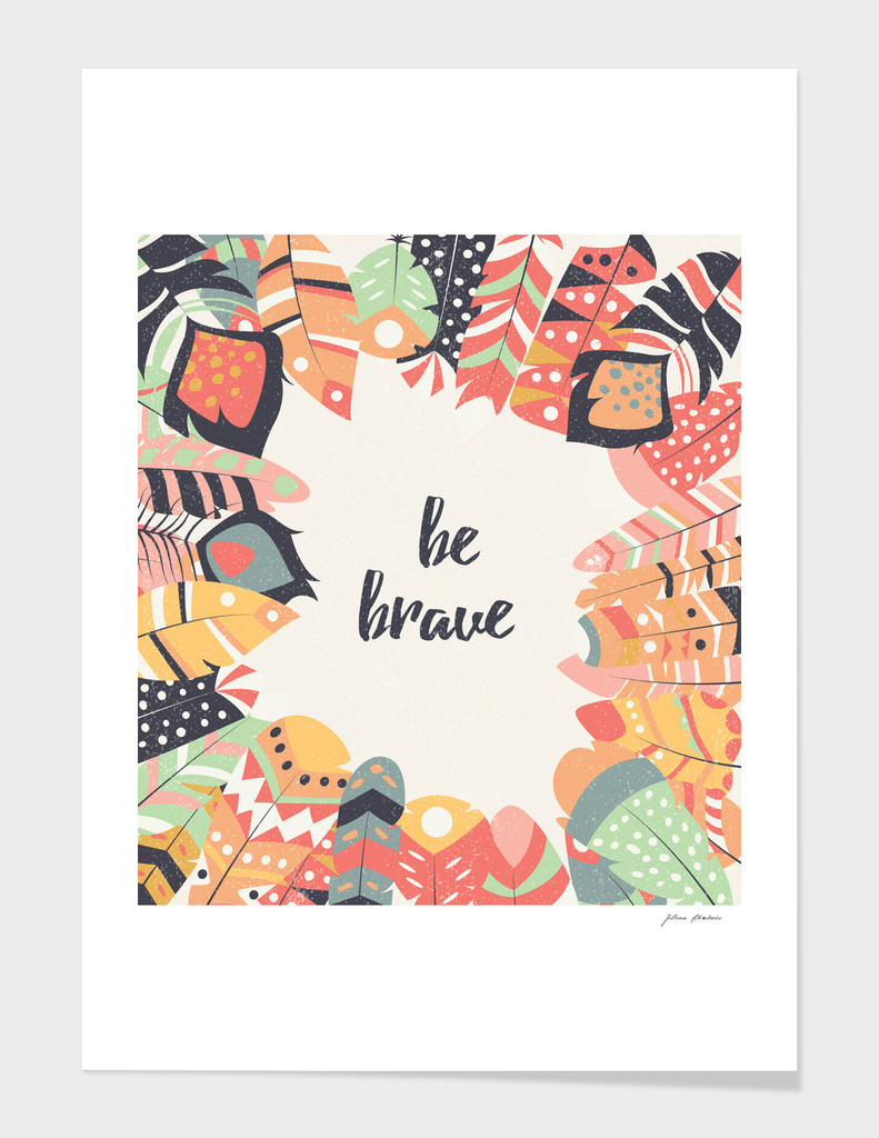 Be brave tribal feathers main illustration