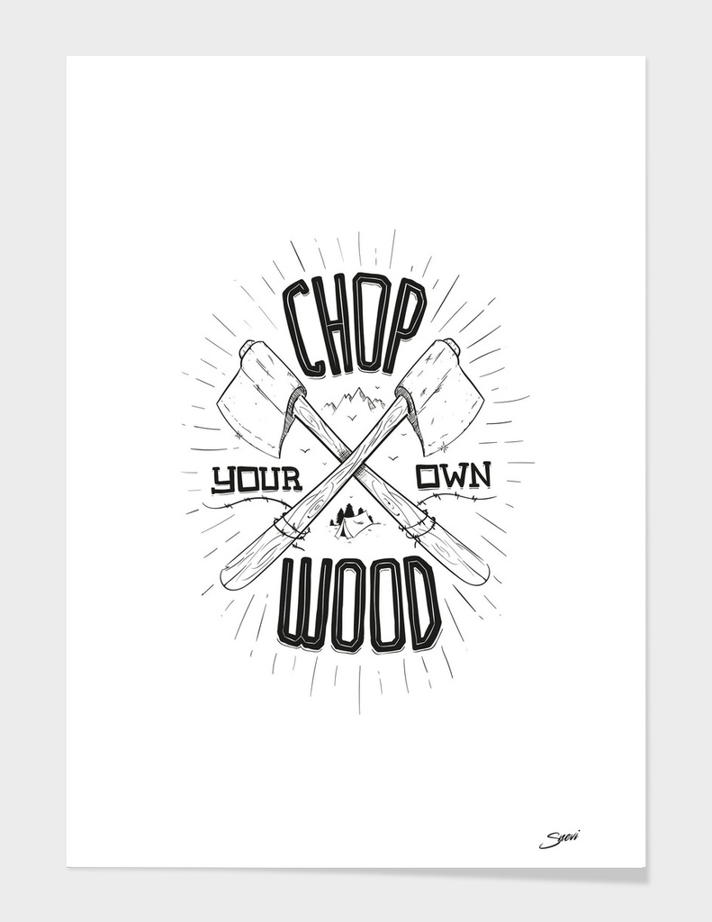 CHOP YOUR OWN WOOD main illustration