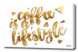 Text Art COFFEE IS A LIFESTYLE | golden