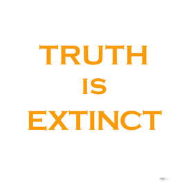 Truth is Extinct