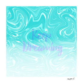 Keep Dreaming Typography on Liquid Marble Design