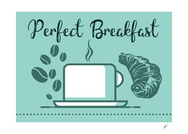 Coffee Poster 50 - Perfect Breakfast Green