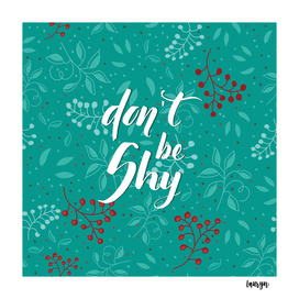 Don't be shy - calligraphy in a leaves baclground