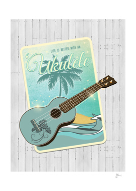 Life is better with an ukulele