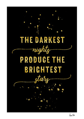 TEXT ART GOLD The darkest nights produce the brightest stars