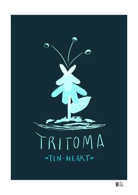 Tritoma (from Tin-Heart)
