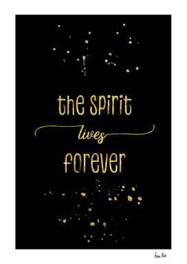 TEXT ART GOLD The spirit lives forever
