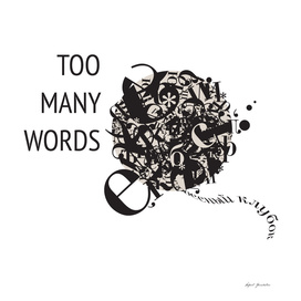 Too many words