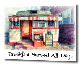 Breakfast Served All Day American Diner