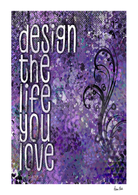 GRAPHIC ART Design the life you love | ultraviolet