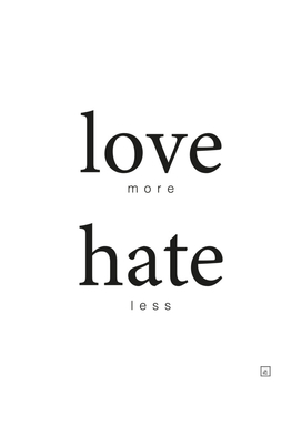 Love more, hate less