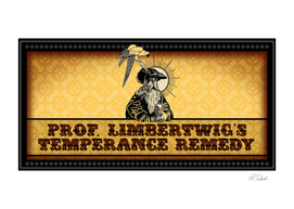Prof. Limbertwig's Temperance Remedy