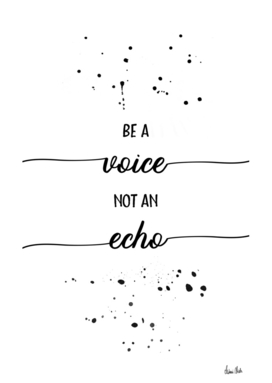 TEXT ART Be a voice not an echo