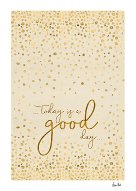 Text Art TODAY IS A GOOD DAY | glittering gold