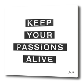 Keep Your Passions Alive
