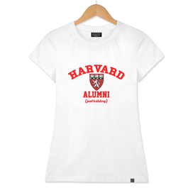 Harvard Alumni Just Kidding