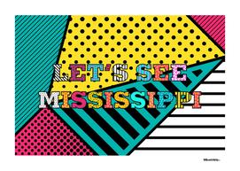 Let's see Mississippi