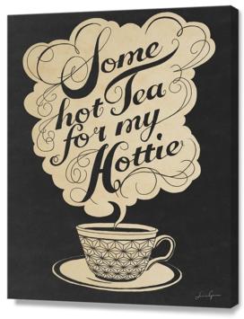 Some hot tea, for my hottie