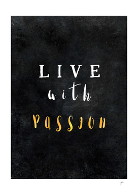 Live with passion #motivationialquote