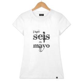 I Hate Seis de Mayo