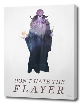 Don't Hate The Flayer