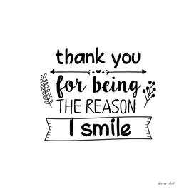 Thank You for being the reason I smile