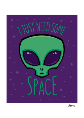 I Just Need Some Space Alien