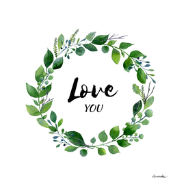 Watercolor green wreath with declaration of love