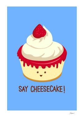 Say CheeseCake!
