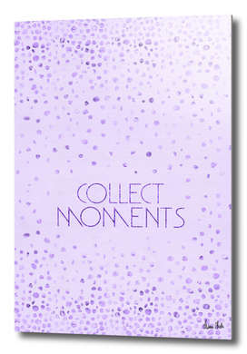 Text Art COLLECT MOMENTS | glittering violet