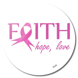 Faith-hope- love- Breast Cancer awareness support