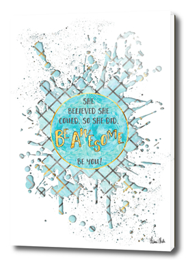 Text Art SHE BELIEVED | cyan/white splashes