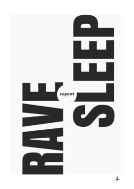Rave sleep repeat