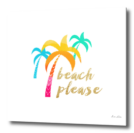 """""""Beach please"""" and colorful palms"""