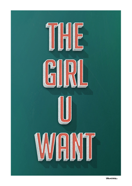 The Girl U Want
