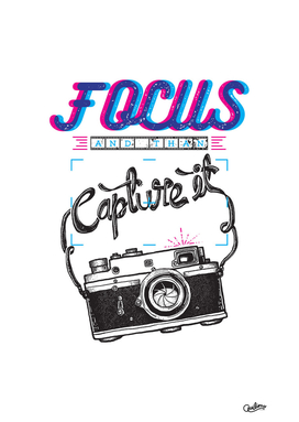 Focus and than Capture It